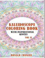 Kaleidoscope Coloring Book with Inspirational Quotes Vol II