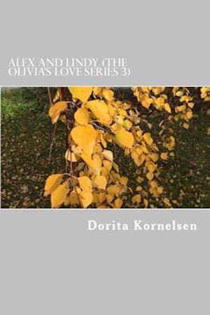 Bog, paperback Alex and Lindy (the Olivia's Love Series 3) af Dorita Lynn Kornelsen