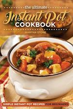 The Ultimate Instant Pot Cookbook - Simple Instant Pot Recipes for Beginners