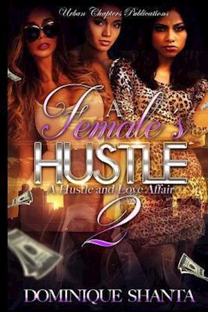 Bog, paperback A Female's Hustle 2 af Dominique Shanta