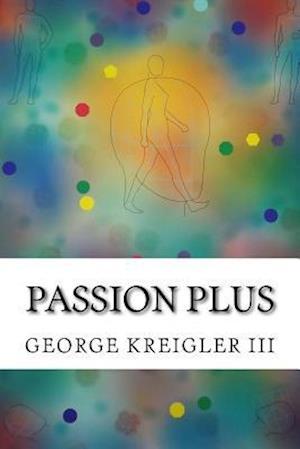 Bog, paperback Passion Plus af George Kreigler III