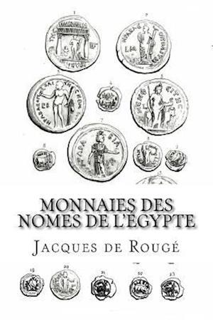 Bog, paperback Monnaies Des Nomes de L'Egypte af Jacques De Rouge