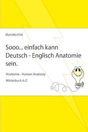 Sooo... Einfach Kann Deutsch - Englisch Anatomie Sein. af Marietta Hild