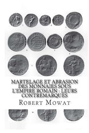 Bog, paperback Martelage Et Abrasion Des Monnaies Sous L'Empire Romain af Robert Mowat