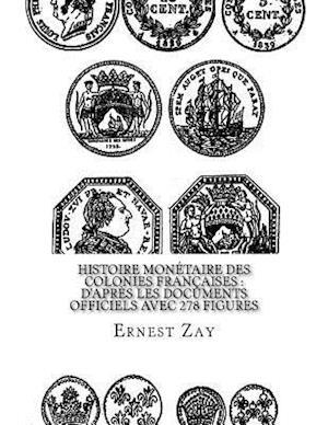 Bog, paperback Histoire Monetaire Des Colonies Francaises af Ernest Zay