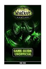 World of Warcraft Legion Unofficial Game Guide