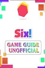 Six! Game Guide Unofficial