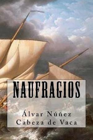 Bog, paperback Naufragios (Spanish Edition) af Alvar Nunez Cabeza de Vaca
