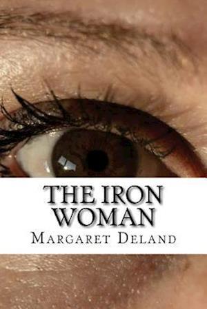 Bog, paperback The Iron Woman af Margaret Deland