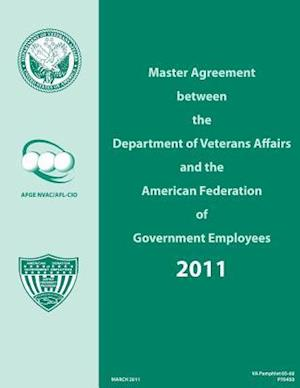 Bog, paperback Master Agreement Between the Department of Veterans Affairs and the American Federation of Government Employees 2011 af American Federa Of Government Employees
