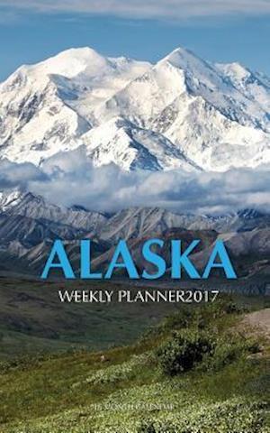 Bog, paperback Alaska Weekly Planner 2017 af David Mann