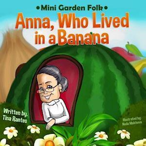 Bog, paperback Anna, Who Lived in a Banana af Tina Rantes