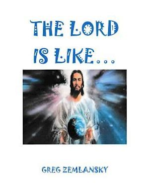 Bog, paperback The Lord Is Like... af Greg Zemlansky
