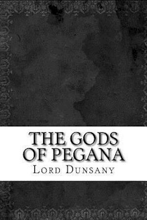 Bog, paperback The Gods of Pegana af Lord Dunsany