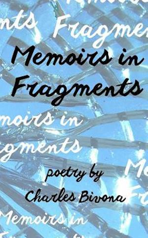 Bog, paperback Memoirs in Fragments af Charles Bivona