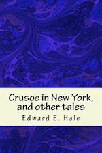 Crusoe in New York, and Other Tales