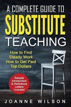 Bog, paperback A Complete Guide to Substitute Teaching af Joanne Wilson