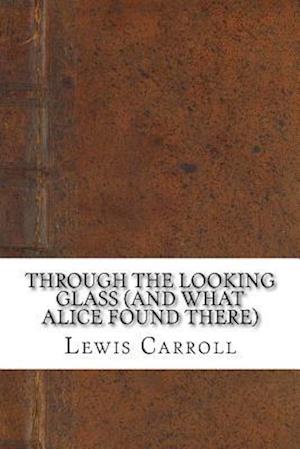 Bog, paperback Through the Looking Glass (and What Alice Found There) af Lewis Carroll