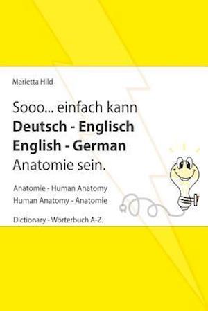Sooo... Einfach Kann Deutsch - Englisch English - German Anatomie Sein. af Marietta Hild
