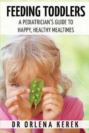 Bog, paperback Feeding Toddlers. af Dr Orlena Kerek