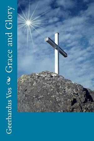 Bog, paperback Grace and Glory af Geerhardus Vos
