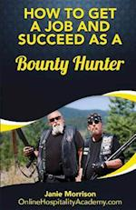 How to Get a Job and Succeed as a Bounty Hunter
