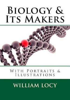 Bog, paperback Biology and Its Makers af William a. Locy