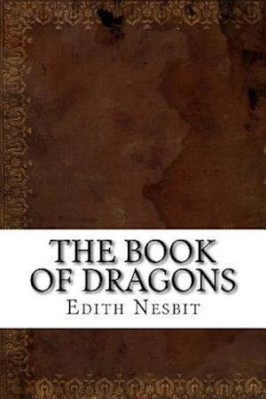 Bog, paperback The Book of Dragons af Edith Nesbit
