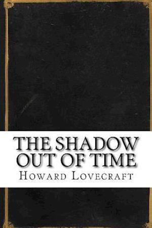 Bog, paperback The Shadow Out of Time af Howard Phillips Lovecraft