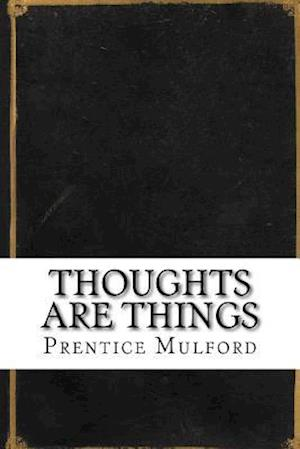 Bog, paperback Thoughts Are Things af Prentice Mulford