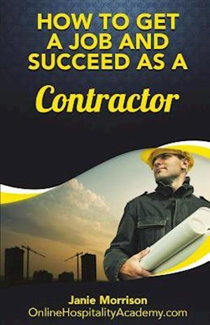 Bog, paperback How to Get a Job and Succeed as a Contractor af Janie Morrison