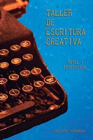 Bog, paperback Taller de Escritura Creativa I af Silvestre Hernandez