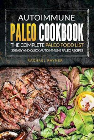 Bog, paperback Autoimmune Paleo Cookbook - The Complete Paleo Food List af Rachael Rayner
