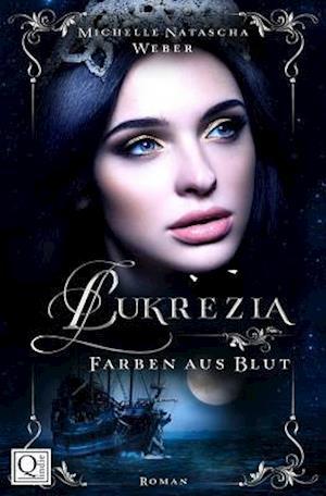Bog, paperback Lukrezia - Farben Aus Blut af Michelle Natascha Weber