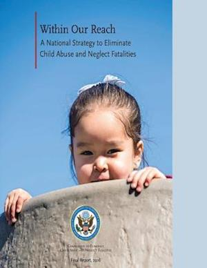 Bog, paperback Within Our Reach a National Strategy to Eliminate Child Abuse and Neglect Fatalities af Commission to Eliminate Child Abuse and