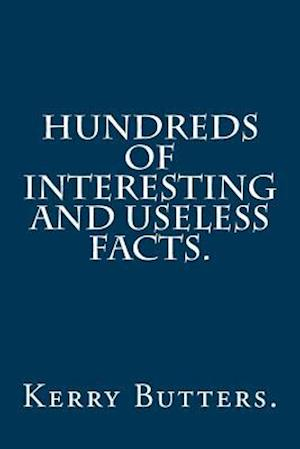 Bog, paperback Hundreds of Interesting and Useless Facts. af Kerry Butters