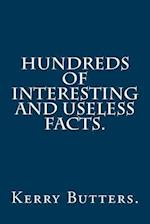 Hundreds of Interesting and Useless Facts.