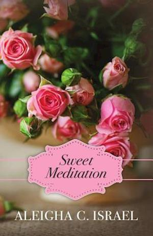 Bog, paperback Sweet Meditation af Aleigha C. Israel