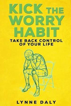 Bog, paperback Kick the Worry Habit af Lynne Daly