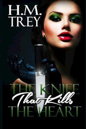 Bog, paperback The Knife That Kills the Heart (Peace in the Storm Publishing Presents) af H. M. Trey