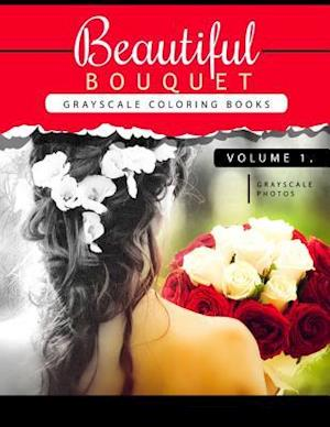 Beautiful Bouquet Grayscale Coloring Book Vol.1 af Grayscale Team Beginner