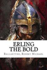 Erling the Bold af Ballantyne Robert Michael