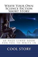 Write Your Own Science Fiction Short Story af Cool Story