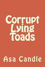 Corrupt Lying Toads
