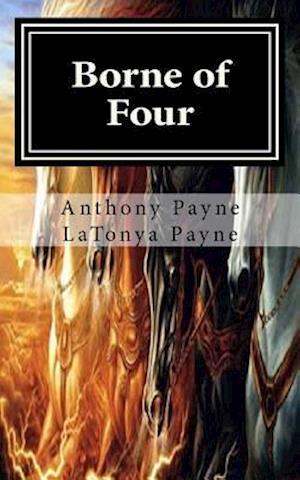 Bog, paperback Borne of Four af Anthony Payne, Latonya Payne
