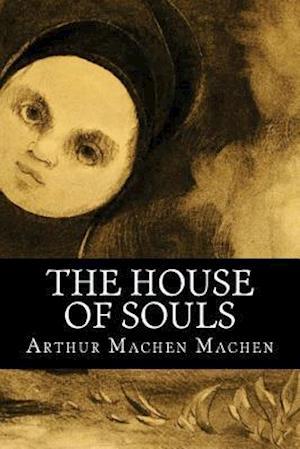 Bog, paperback The House of Souls af Arthur Machen Machen