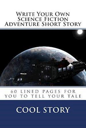 Write Your Own Science Fiction Adventure Short Story af Cool Story