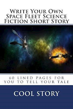 Bog, paperback Write Your Own Space Fleet Science Fiction Short Story af Cool Story