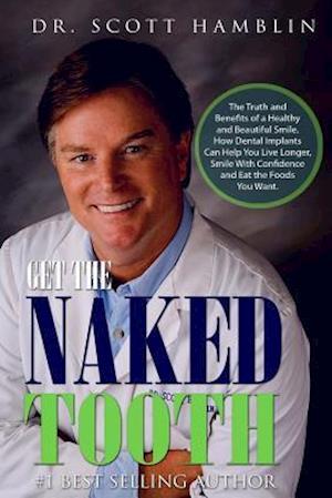 Bog, paperback Get the Naked Tooth af Dr Scott Hamblin