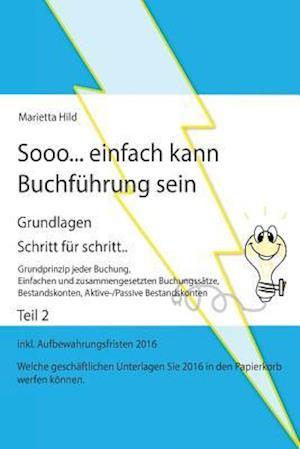 Bog, paperback Sooo... Einfach Kann Buchfuhrung Sein - Teil 2 af Marietta Hild